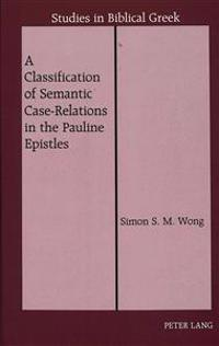A Classification of Semantic Case-Relations in the Pauline Epistles