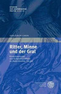 Ritter, Minne Und Der Gral: Komplementaritat Und Koharenzprobleme Im 'Rappoltsteiner Parzifal'
