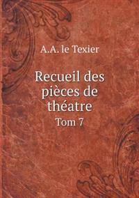 Recueil Des Pieces de Theatre Tom 7