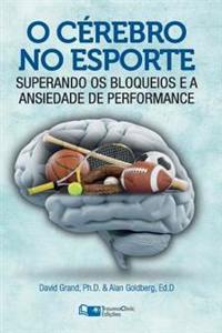 O Cerebro No Esporte: Superando OS Bloqueios E a Ansiedade de Performance