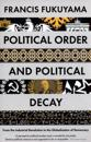 Political order and political decay - from the industrial revolution to the