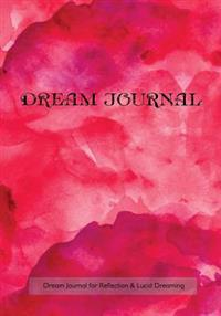 Dream Journal for Reflection and Lucid Dreaming: 7x10 Notebook with Floods of Passion Watercolor Cover, Ideal Journal to Inspire Lucid Dreaming,, 202