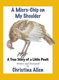 A Micro-Chip on My Shoulder: A True Story of a Little Poult