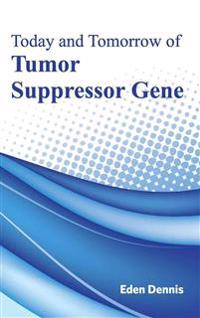 Today and Tomorrow of Tumor Suppressor Gene