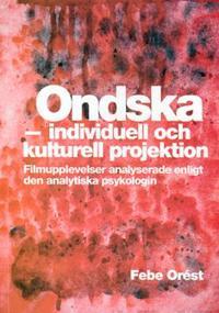Ondska - individuell och kulturell projektion