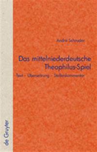 Das Mittelniederdeutsche Theophilus-Spiel