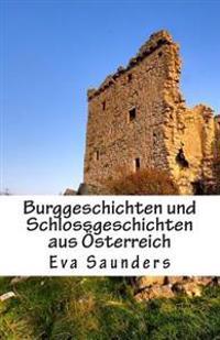 Burggeschichten Und Schlossgeschichten Aus Oesterreich