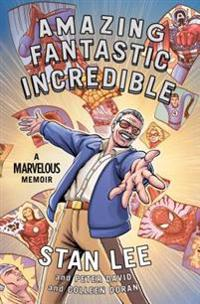 Amazing Fantastic Incredible: A Marvelous Memoir