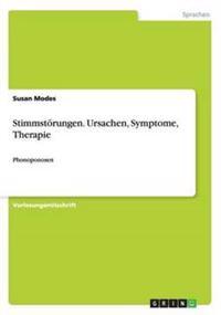 Stimmstorungen. Ursachen, Symptome, Therapie