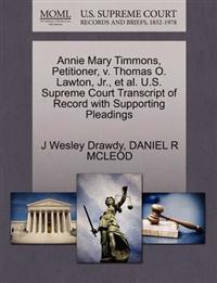 Annie Mary Timmons, Petitioner, V. Thomas O. Lawton, JR., et al. U.S. Supreme Court Transcript of Record with Supporting Pleadings