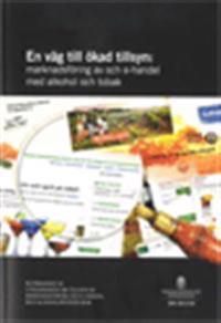 En väg till ökad tillsyn : marknadsföring av och e-handel med alkohol och tobak. SOU 2013:50 : Betänkande från Utredningen om tillsyn av marknadsföring och e-handel med alkoholdrycker m.m.