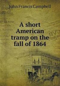 A Short American Tramp on the Fall of 1864