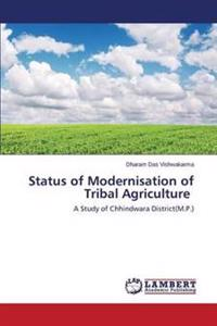 Status of Modernisation of Tribal Agriculture