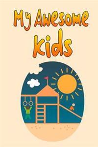 My Awesome Kids: A Journal to Document Your Kid's Life as It Happens! (Keepsake Journal)
