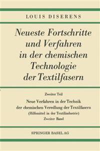 Zweiter Teil: Neue Verfahren in Der Technik Der Chemischen Veredlung Der Textilfasern: Hilfsmittel in Der Textilindustrie