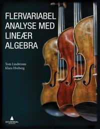 Flervariabel analyse med lineær algebra - Tom Lindstrøm, Klara Hveberg | Ridgeroadrun.org