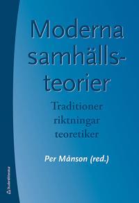 Moderna samhällsteorier : traditioner, riktningar, teoretiker