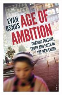 Age of ambition - chasing fortune, truth and faith in the new china