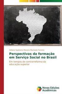 Perspectivas Da Formacao Em Servico Social No Brasil