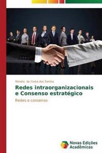 Redes Intraorganizacionais E Consenso Estrategico