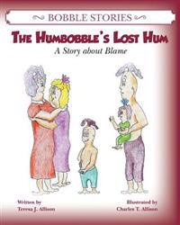 Bobble Stories: The Humbobble's Lost Hum: A Story about Blame