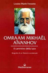 Omraam Mikhael Aivanhov, Il Cammino Della Luce