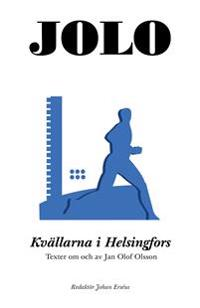 Kvällarna i Helsingfors: Texter om och av Jan Olof Olsson