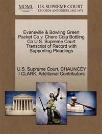 Evansville & Bowling Green Packet Co V. Chero Cola Bottling Co U.S. Supreme Court Transcript of Record with Supporting Pleadings