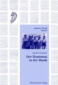 Der Zionismus in Der Musik: Judische Musik Und Nationale Idee