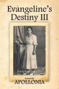 Evangeline's Destiny III: Sempre Famiglia
