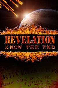 Revelation: Know the End