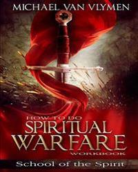 How to Do Spiritual Warfare Workbook: 6 Week Study