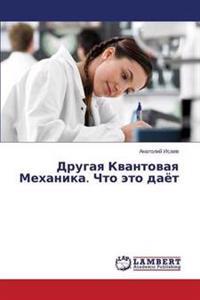 Drugaya Kvantovaya Mekhanika. Chto Eto Dayet