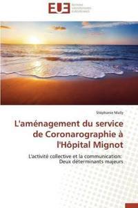 L'Am�nagement Du Service de Coronarographie � l'H�pital Mignot
