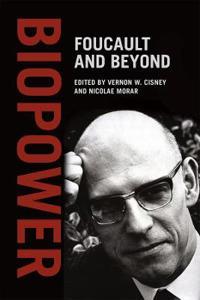 Biopower: Foucault and Beyond