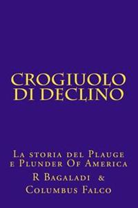 Crogiuolo Di Declino: La Storia del Plauge E Plunder of America