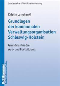Grundlagen Der Kommunalen Verwaltungsorganisation Schleswig-holstein