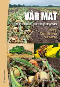 Vår mat - Odling av åker- och trädgårdsgrödor
