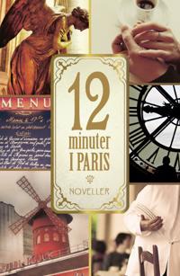 12 minuter i Paris : Noveller