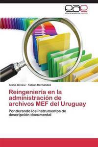 Reingenieria En La Administracion de Archivos Mef del Uruguay