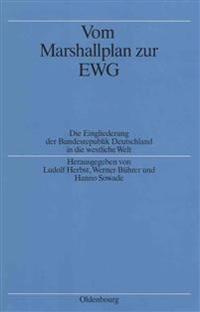 Vom Marshallplan zur EWG