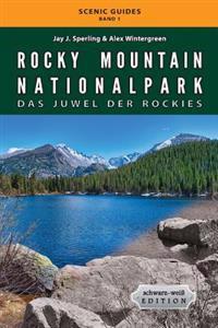 Rocky Mountain Nationalpark: Das Juwel Der Rockies: Schwarz-Weiss Edition