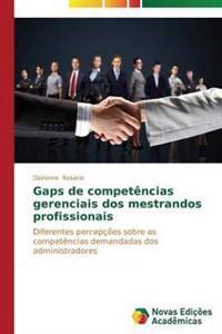 Gaps de Competencias Gerenciais DOS Mestrandos Profissionais