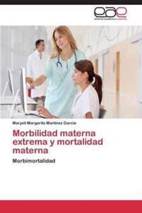 Morbilidad Materna Extrema y Mortalidad Materna