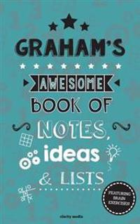 Graham's Awesome Book of Notes, Lists & Ideas: Featuring Brain Exercises!