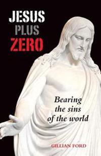 Jesus Plus Zero