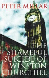 The Shameful Suicide of Winston S. Churchill