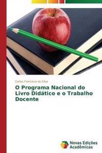 O Programa Nacional Do Livro Didatico E O Trabalho Docente
