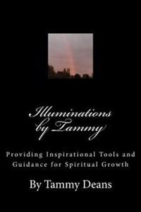 Illuminations by Tammy: Providing Inspirational Tools and Guidance for Spiritual Growth