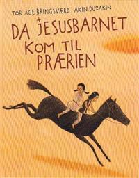 Da Jesusbarnet kom til prærien